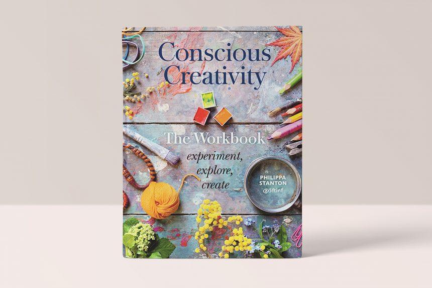 Conscious Creativity – Look, Connect, Create – Philippa Stanton