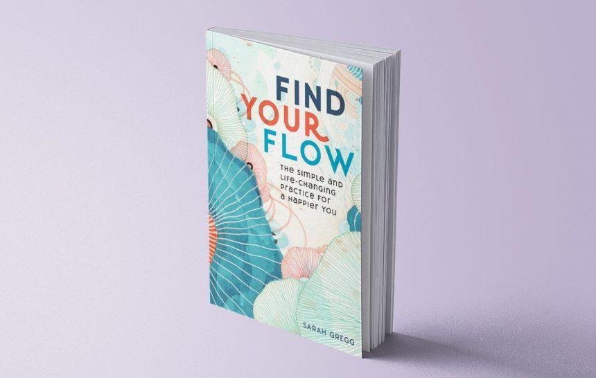 Find Your Flow - Sarah Gregg