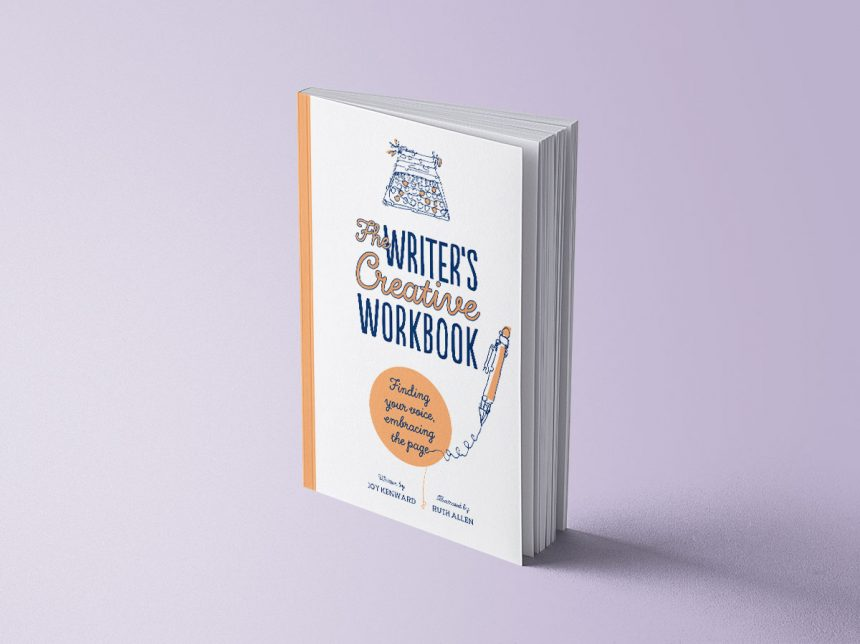 The Writer's Creative Workbook: Finding Your Voice, Embracing the Page – Joy Kenward