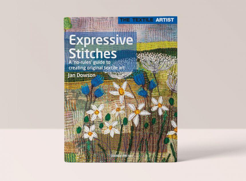 THE TEXTILE ARTIST: EXPRESSIVE STITCHES BY JAN DOWSON
