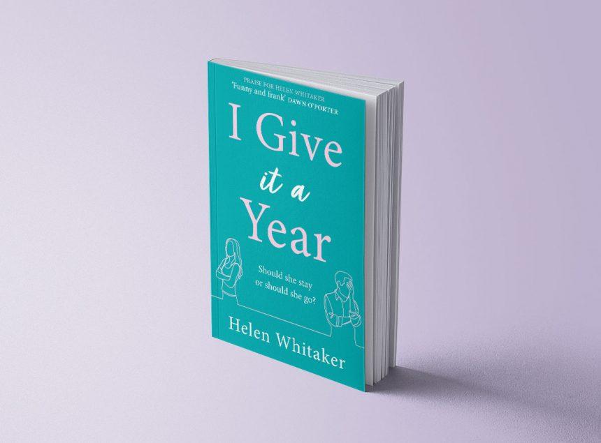 I GIVE IT A YEAR - HELEN WHITAKER