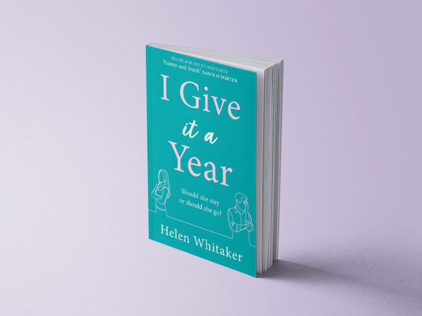 I GIVE IT A YEAR - HELEN WHITAKER