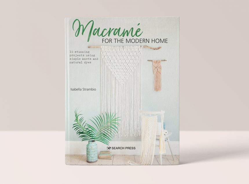 MACRAMÉ FOR THE MODERN HOME BY ISABELLA STRAMBIO