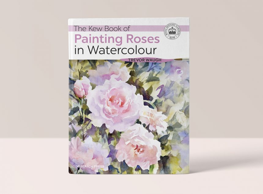 THE KEW BOOK OF PAINTING ROSES IN WATERCOLOUR - TREVOR WAUGH