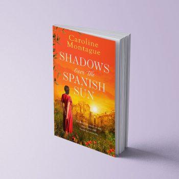SHADOWS OVER THE SPANISH SUN - CAROLINE MONTAGUE