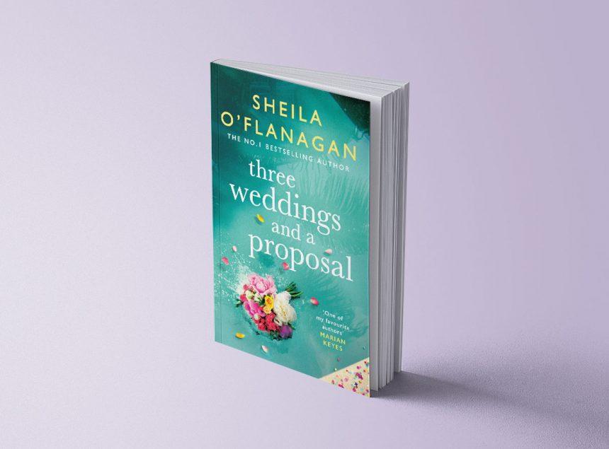 THREE WEDDINGS AND A PROPOSAL - SHEILA O'FLANAGAN