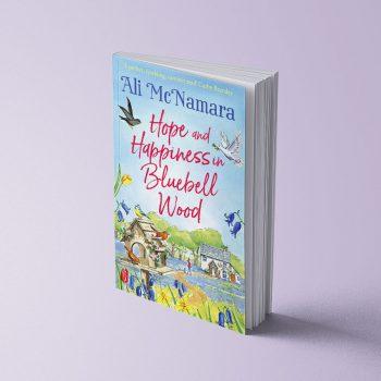 HOPE AND HAPPINESS IN BLUEBELL WOOD - ALI MCNAMARA